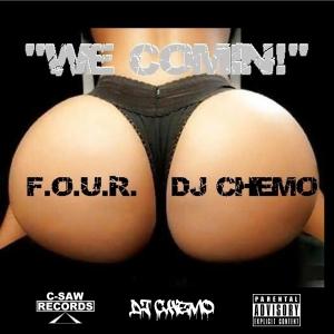Dj Chemo ft F.O.U.R. - We Comin